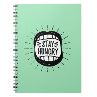 Stay Hungry Notebooks