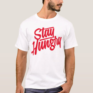 Stay Hungry - Red T-Shirt