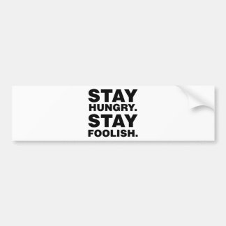 Stay Hungry. Stay Foolish. Bumper Sticker