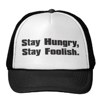 Stay Hungry, Stay Foolish. Cap