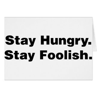 Stay Hungry Stay Foolish Card