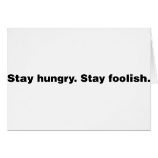 Stay Hungry. Stay Foolish. Card