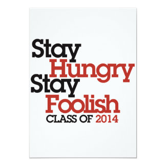 Stay Hungry Stay Foolish class of 2014 13 Cm X 18 Cm Invitation Card