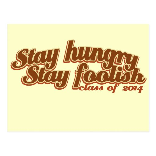 Stay Hungry Stay Foolish Class of 2014 Postcards