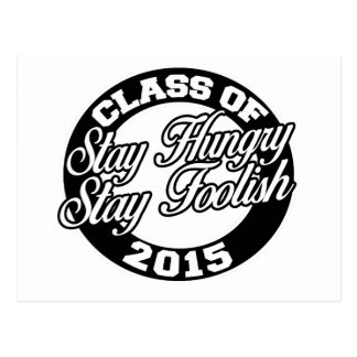 Stay hungry stay foolish class of 2015 postcard