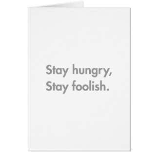 stay-hungry-stay-foolish-fut-gray.png greeting card
