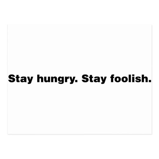 Stay Hungry. Stay Foolish. Post Card