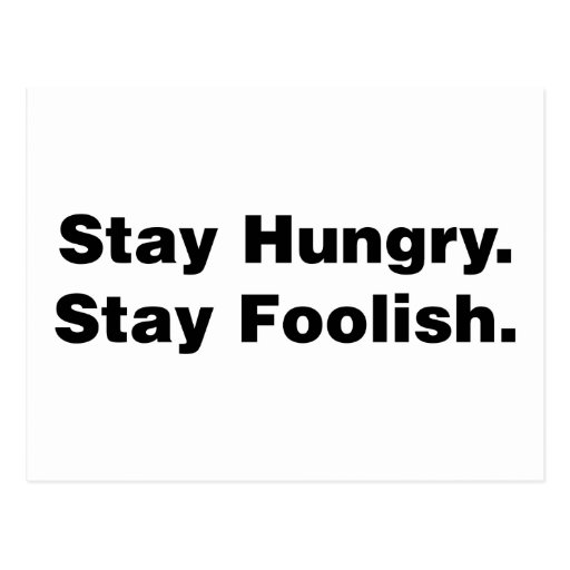 Stay Hungry. Stay Foolish. Post Cards