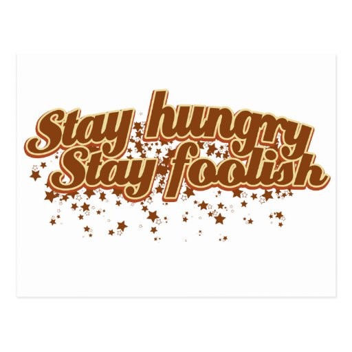 Stay hungry Stay foolish Postcards