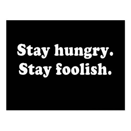 Stay Hungry Stay Foolish Tshirt or Gift Postcard