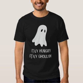 Stay hungry, stay ghoulish t-shirts