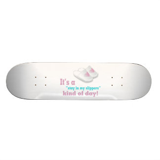 Stay In My Slippers Kind Of Day 20 Cm Skateboard Deck