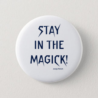 Stay in the Magick Button