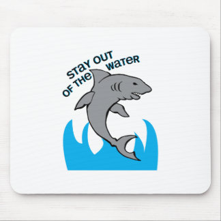 Stay Out Of The Water Mousepad