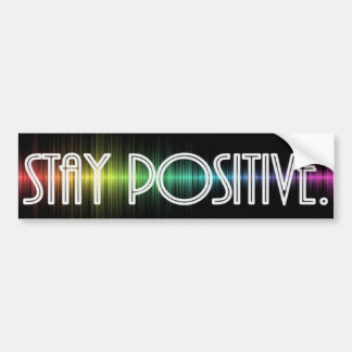 Stay Positive Bumper Sticker