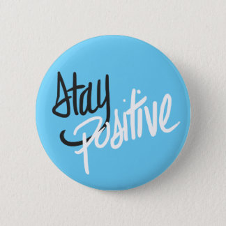 Stay Positive Button