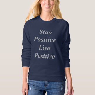 Stay Positive Live positive Women's Sweater