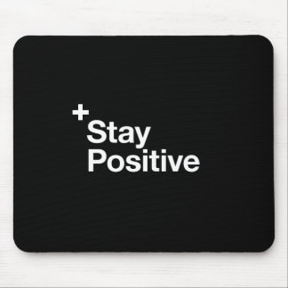 Stay positive - Motivational Mouse Pad