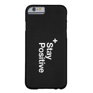 Stay positive - motivational quote barely there iPhone 6 case
