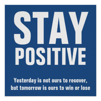 Stay Positive Motivational Quotes Blue Poster