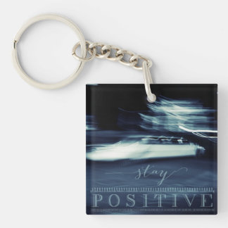 Stay Positive Single-Sided Square Acrylic Key Ring