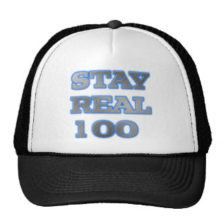 STAY REAL 100 MOTTO CHARACTER INTEGRITY MOTIVATION TRUCKER HAT