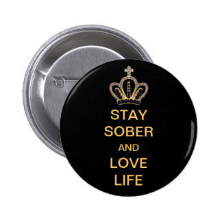 Stay Sober and Love Life 6 Cm Round Badge
