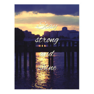 Stay strong and shine postcard