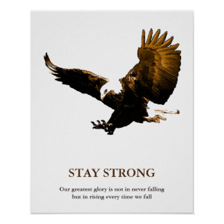 Stay Strong Bald Eagle Motivational Artwork Poster