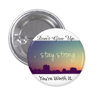 Stay Strong Button.
