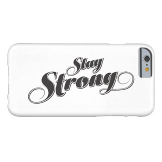 Stay Strong Encouraging quote Iphone 6 Case