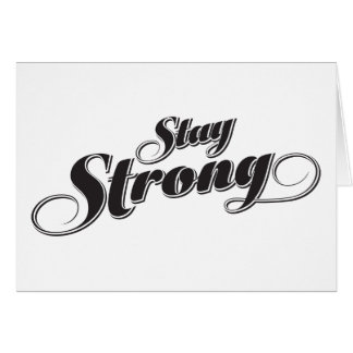 Stay Strong Inspirational and Encouragement Quote Greeting Card
