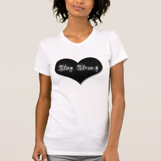 Stay Strong T Shirt
