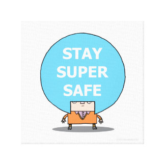 "STAY SUPER SAFE 12"" x 12"", 1.5"", Single Canvas"