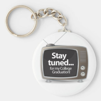 Stay Tuned for my College Degree Basic Round Button Key Ring