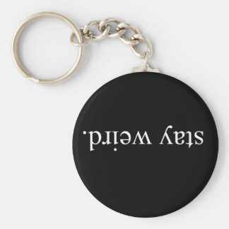 Stay Weird Basic Round Button Key Ring