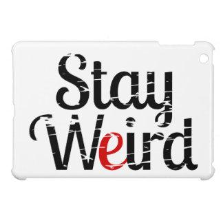 Stay Weird Distress Text iPad Mini Covers