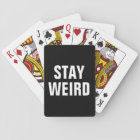 STAY WEIRD funny playing cards gift for him or her