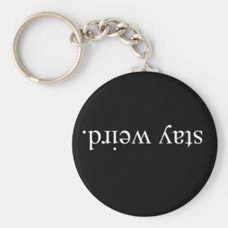 Stay Weird Key Ring