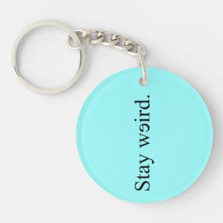 Stay weird. Keychains