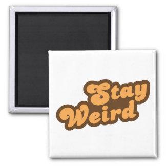 Stay Weird Magnet