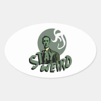 Stay Weird Oval Sticker