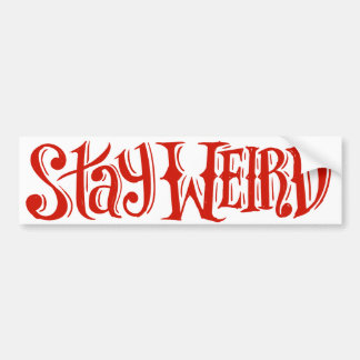 Stay Weird Sticker Bumper Stickers