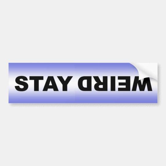 Stay Weird. Upside down Funny odd different decal Bumper Sticker
