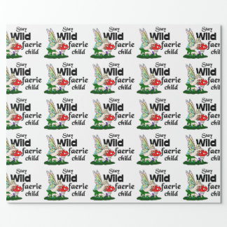 Stay Wild Faerie Child Faerie Wrapping Paper