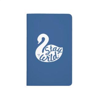 Stay Wild Notebook Journal