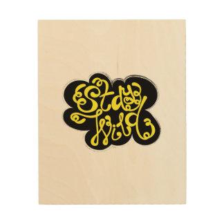 Stay Wild Wood Print