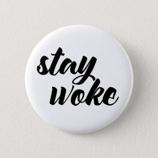 Stay Woke 6 Cm Round Badge