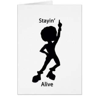Staying alive greeting card