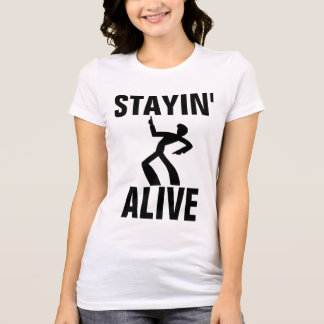 STAYING ALIVE, Vintage Funny Birthday T-shirts